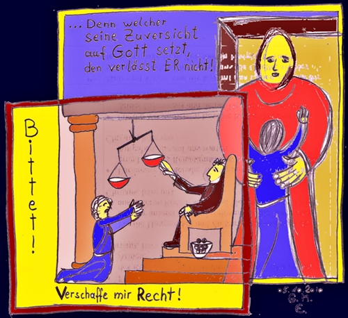 Gottloser Richter + beharrlich bittende Witwe + der Barmherzige Gott